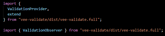 VeeValidate import  ValidationProvider, extend and ValidationObserver